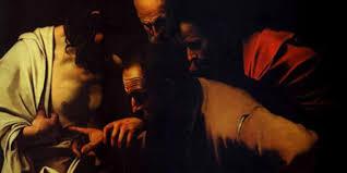 """""""Tomás: Trae tu dedo, aquí tienes mis manos; trae tu mano y métela en mi costado; y no seas incrédulo, sino creyente. Contestó Tomás: ¡Señor mío y Dios mío!"""""""